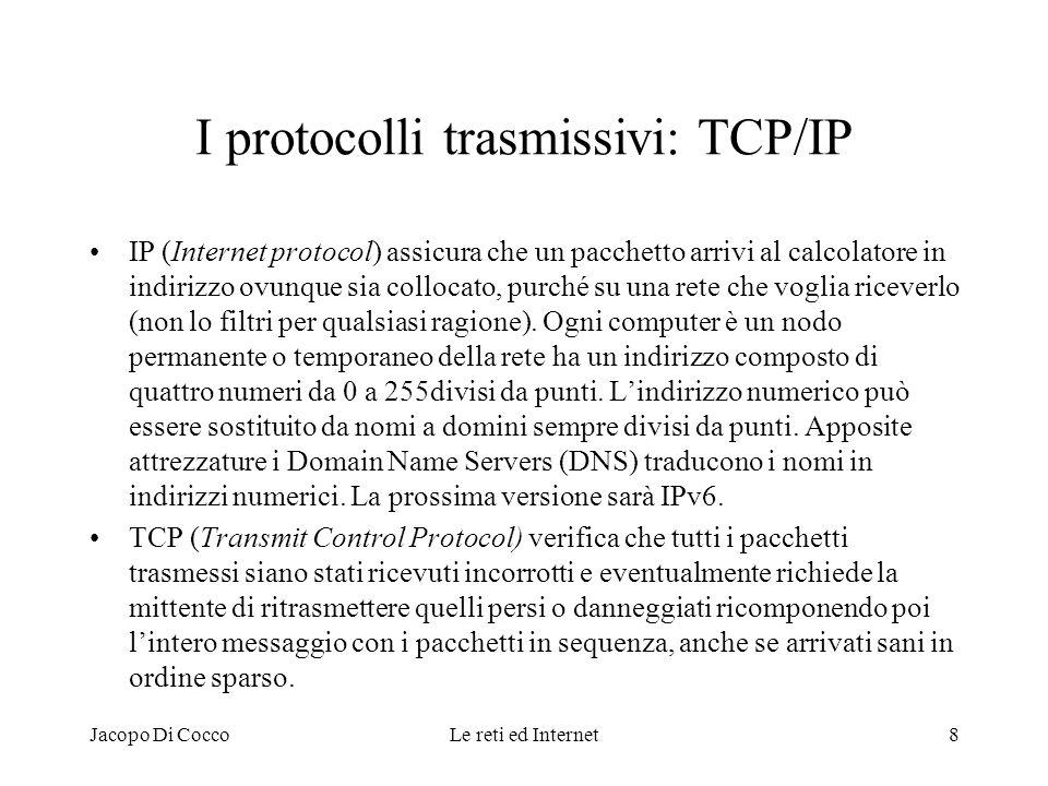 I protocolli trasmissivi: TCP/IP