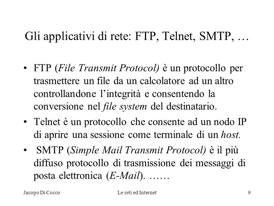 Gli applicativi di rete: FTP, Telnet, SMTP, …