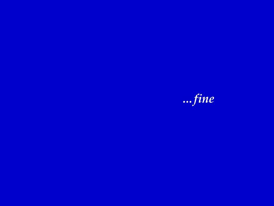 …fine