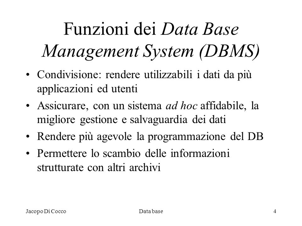 Funzioni dei Data Base Management System (DBMS)