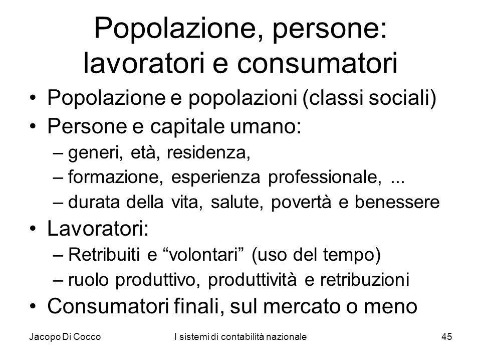 Popolazione, persone: lavoratori e consumatori