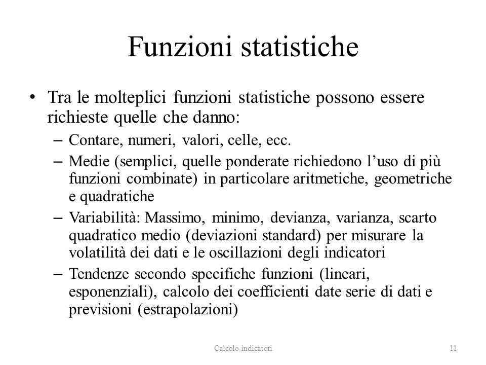 Funzioni statistiche Tra le molteplici funzioni statistiche possono essere richieste quelle che danno: