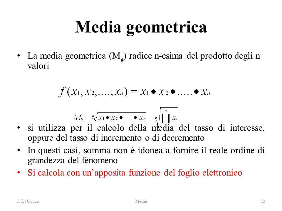 Media geometrica La media geometrica (Mg) radice n-esima del prodotto degli n valori.