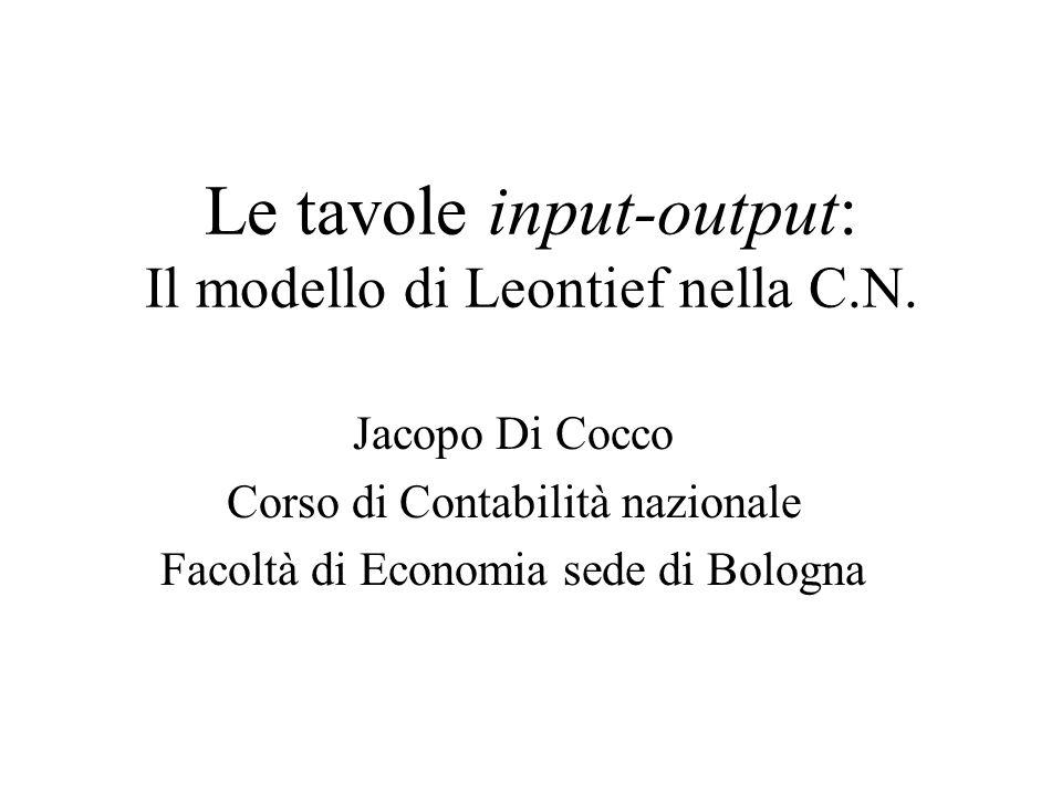 Le tavole input-output: Il modello di Leontief nella C.N.