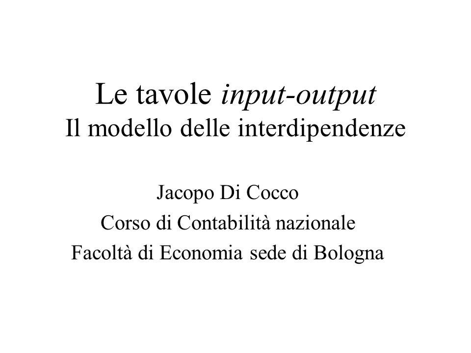 Le tavole input-output Il modello delle interdipendenze