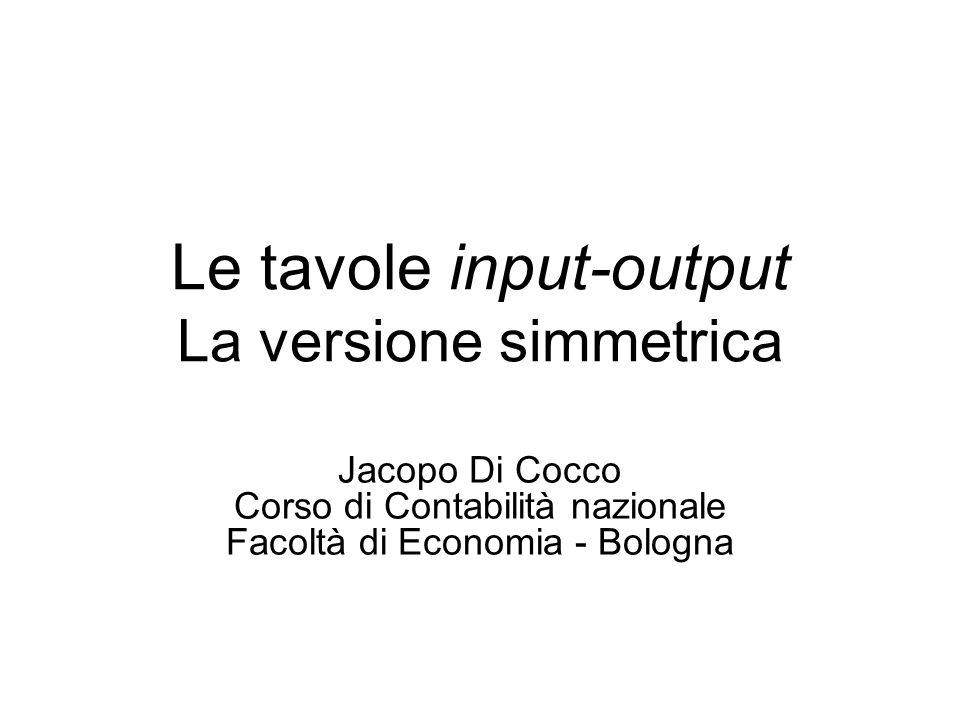 Le tavole input-output La versione simmetrica