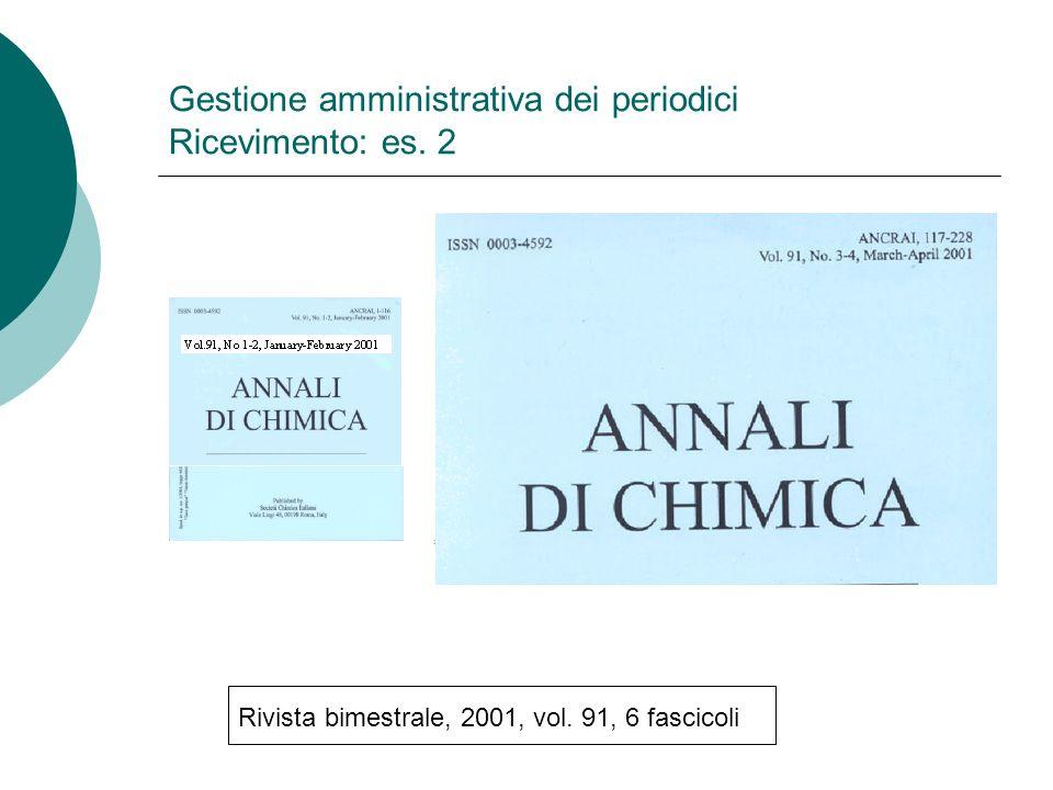 Gestione amministrativa dei periodici Ricevimento: es. 2