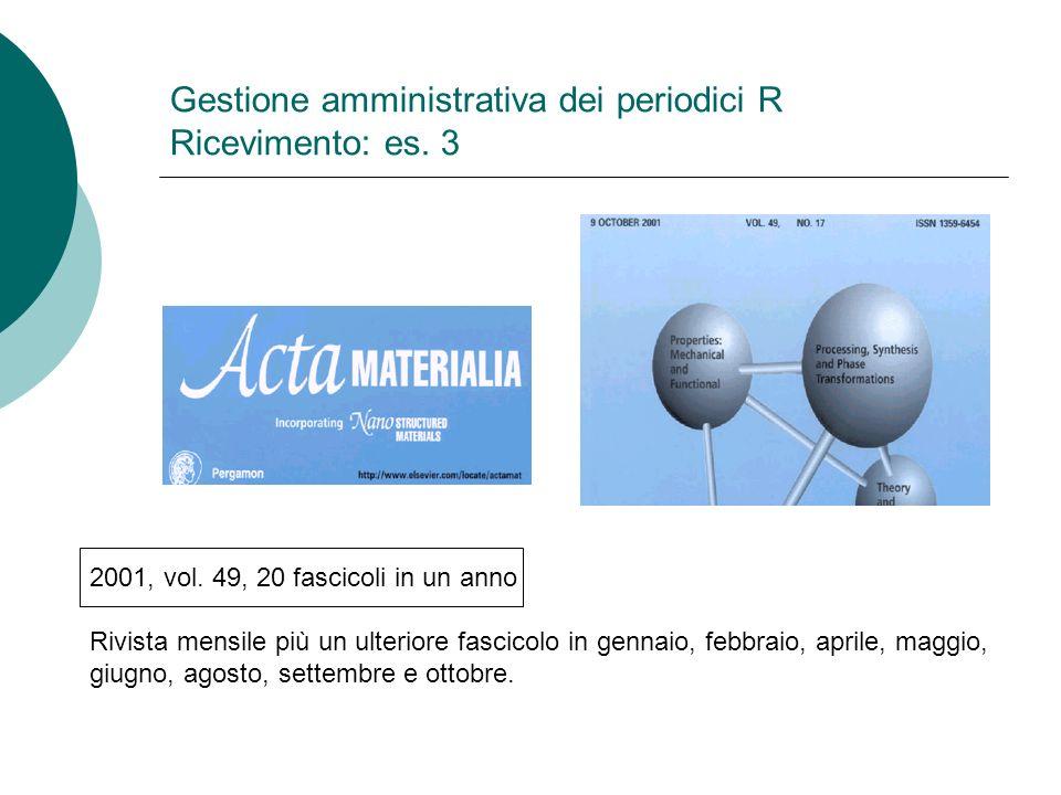 Gestione amministrativa dei periodici R Ricevimento: es. 3