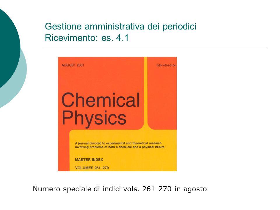 Gestione amministrativa dei periodici Ricevimento: es. 4.1