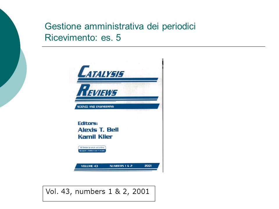 Gestione amministrativa dei periodici Ricevimento: es. 5