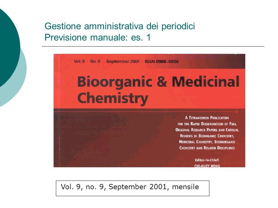 Gestione amministrativa dei periodici Previsione manuale: es. 1