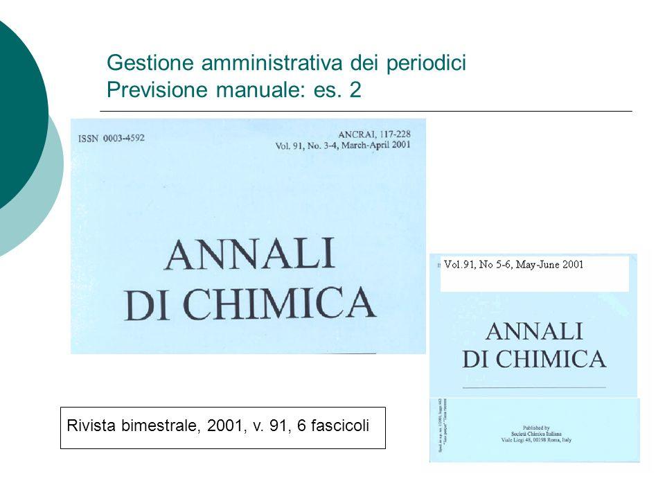 Gestione amministrativa dei periodici Previsione manuale: es. 2
