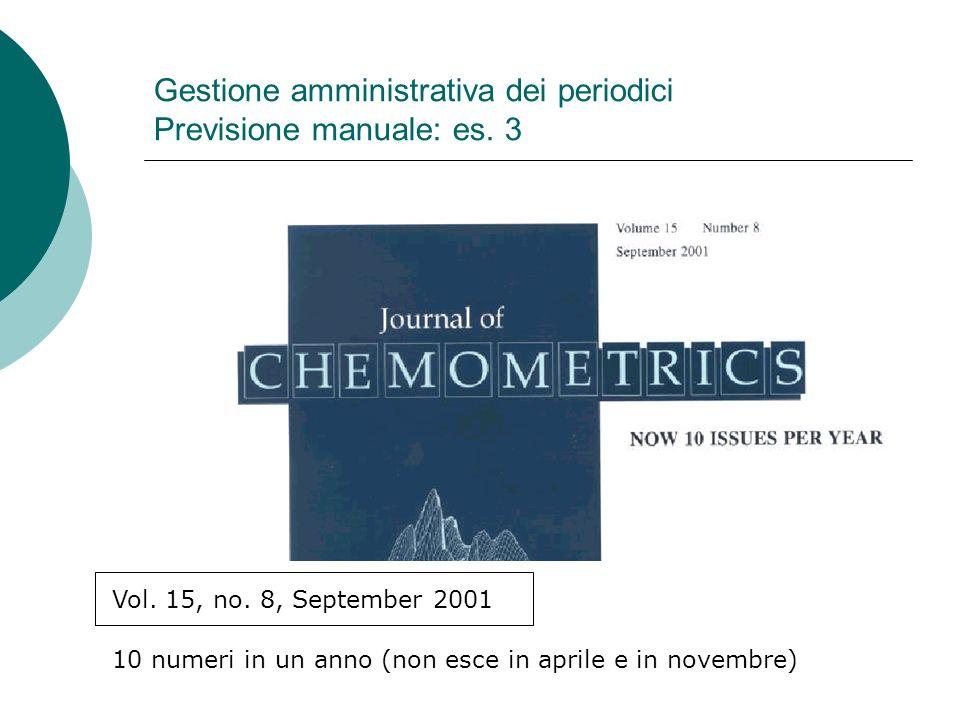 Gestione amministrativa dei periodici Previsione manuale: es. 3