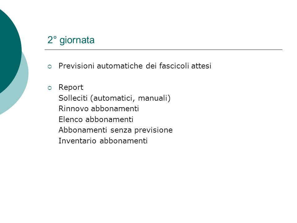 2° giornata Previsioni automatiche dei fascicoli attesi Report