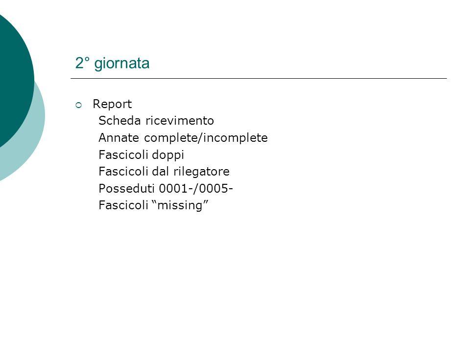2° giornata Report Scheda ricevimento Annate complete/incomplete