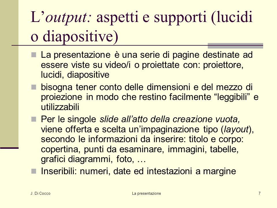 L'output: aspetti e supporti (lucidi o diapositive)