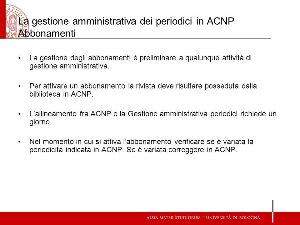 La gestione amministrativa dei periodici in ACNP Abbonamenti