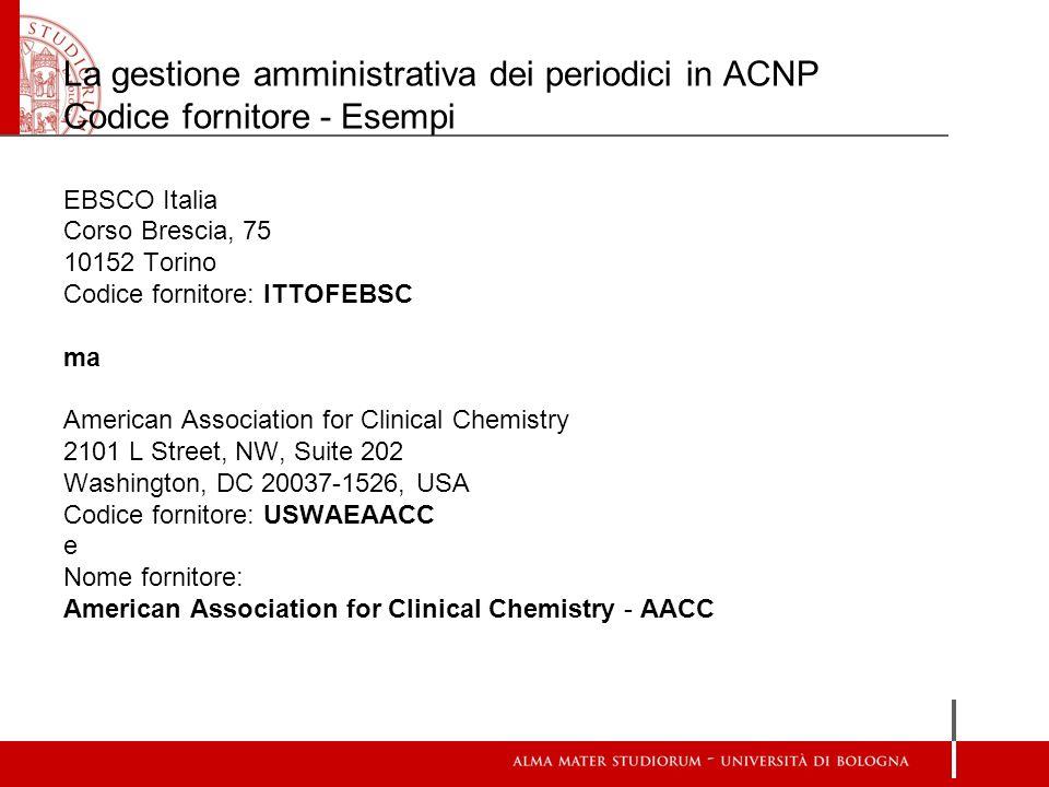 La gestione amministrativa dei periodici in ACNP Codice fornitore - Esempi