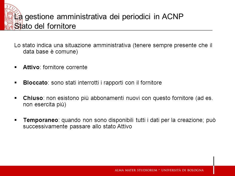 La gestione amministrativa dei periodici in ACNP Stato del fornitore