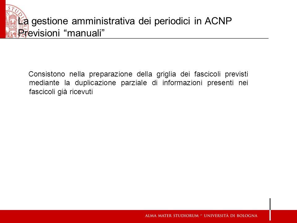 La gestione amministrativa dei periodici in ACNP Previsioni manuali