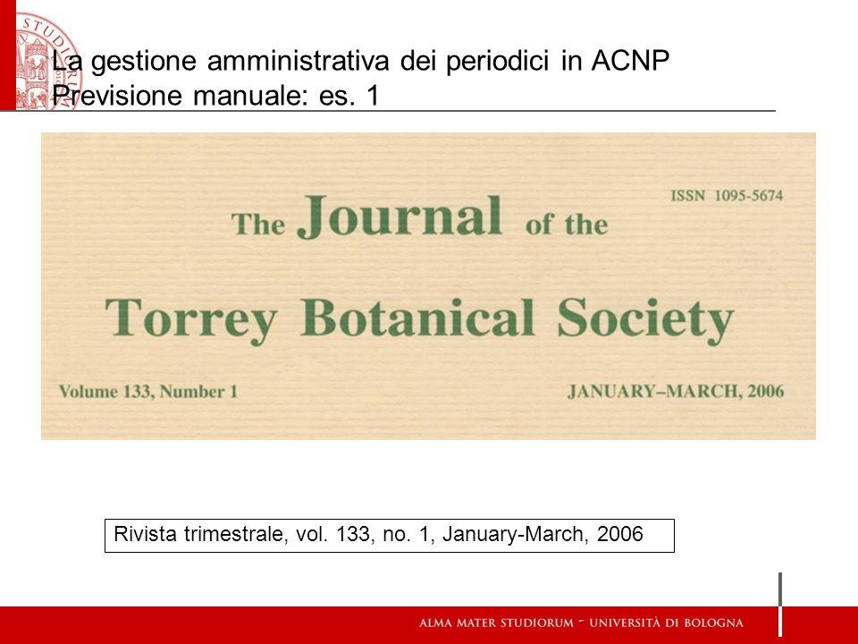 La gestione amministrativa dei periodici in ACNP Previsione manuale: es. 1