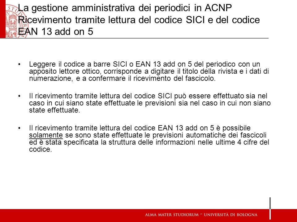 La gestione amministrativa dei periodici in ACNP Ricevimento tramite lettura del codice SICI e del codice EAN 13 add on 5