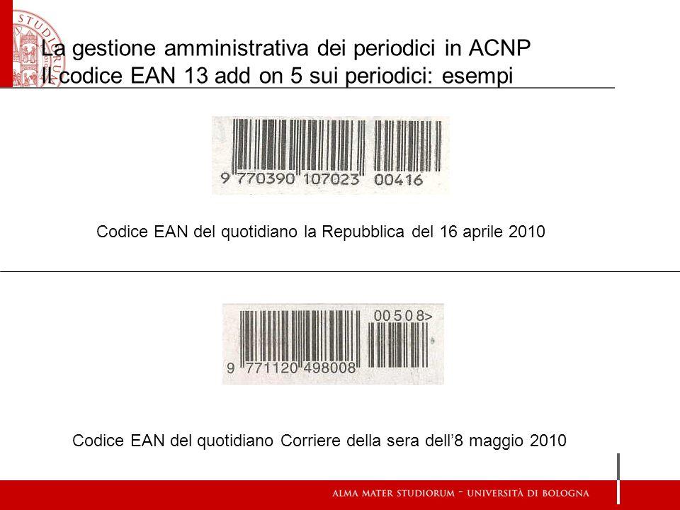 La gestione amministrativa dei periodici in ACNP Il codice EAN 13 add on 5 sui periodici: esempi