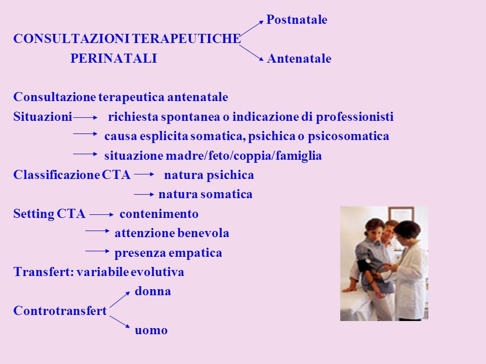 Postnatale CONSULTAZIONI TERAPEUTICHE. PERINATALI Antenatale. Consultazione terapeutica antenatale.
