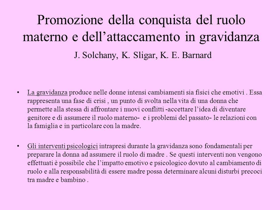 Promozione della conquista del ruolo materno e dell'attaccamento in gravidanza J. Solchany, K. Sligar, K. E. Barnard