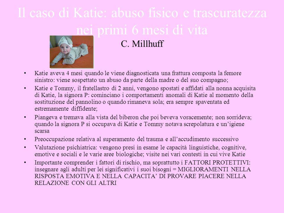 Il caso di Katie: abuso fisico e trascuratezza nei primi 6 mesi di vita C. Millhuff