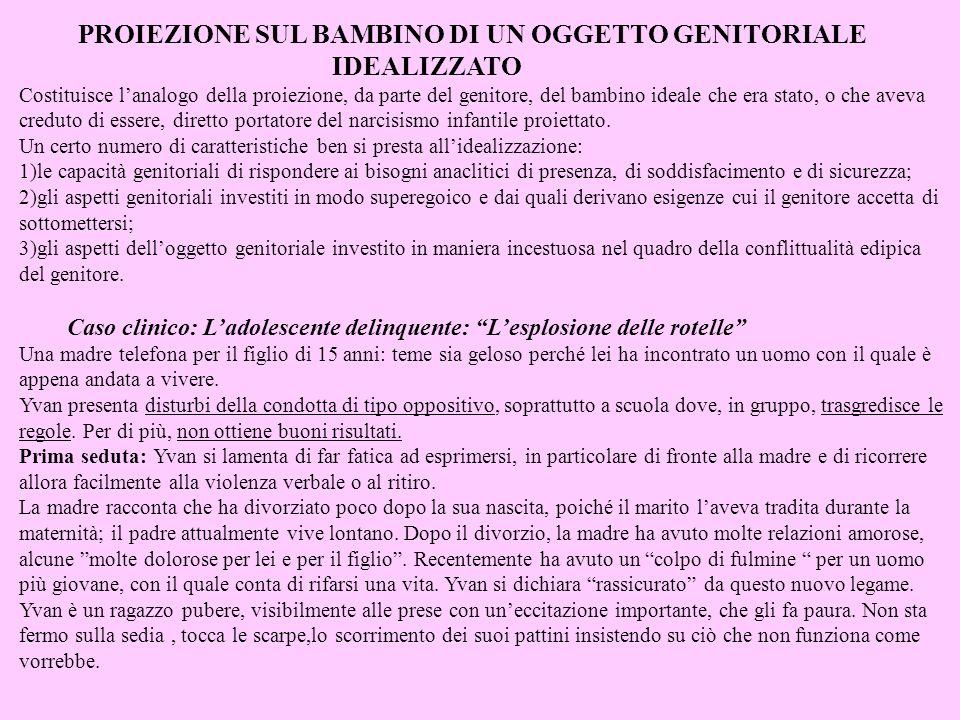 PROIEZIONE SUL BAMBINO DI UN OGGETTO GENITORIALE IDEALIZZATO