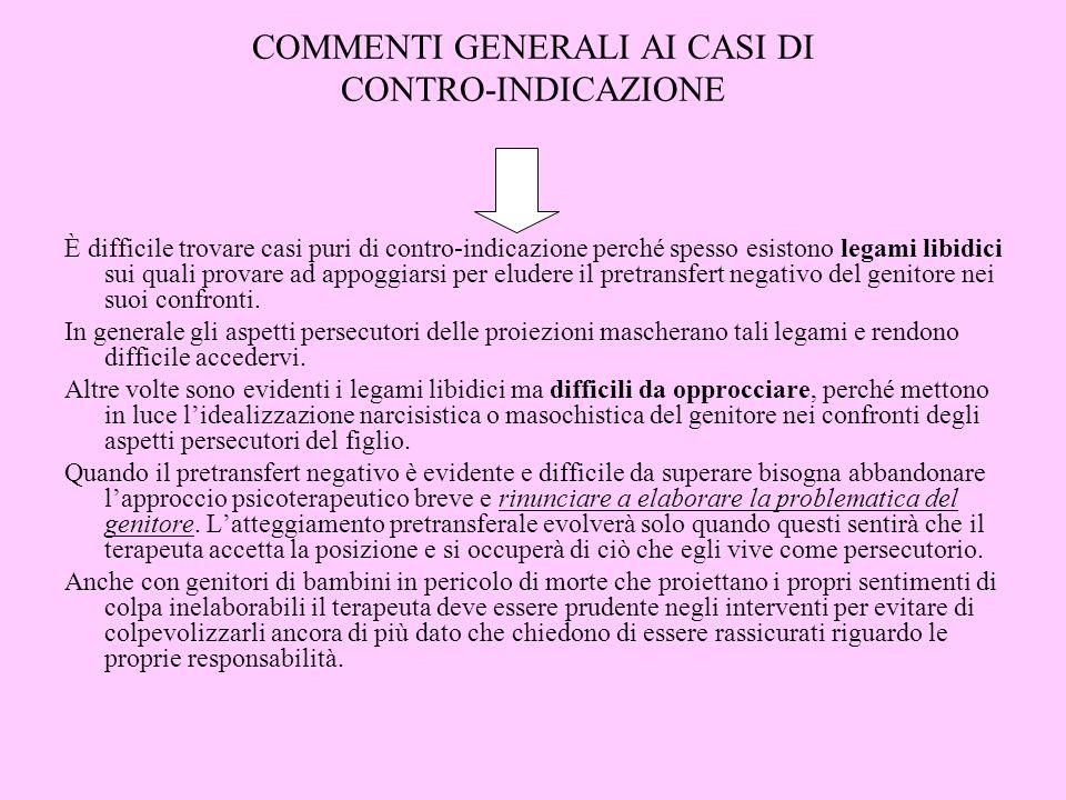 COMMENTI GENERALI AI CASI DI CONTRO-INDICAZIONE