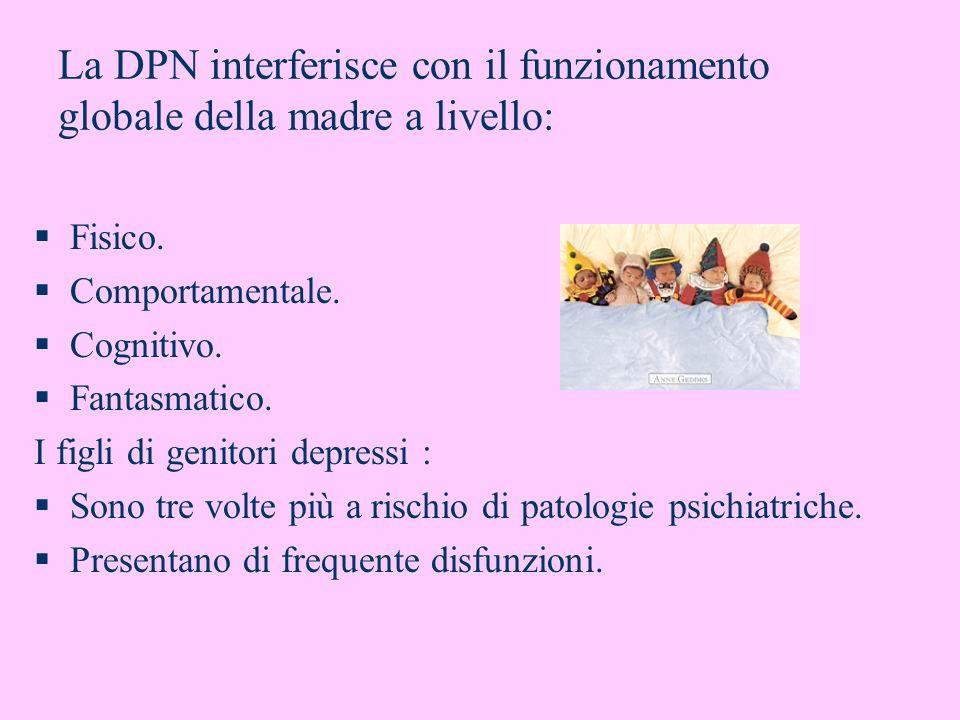 La DPN interferisce con il funzionamento globale della madre a livello: