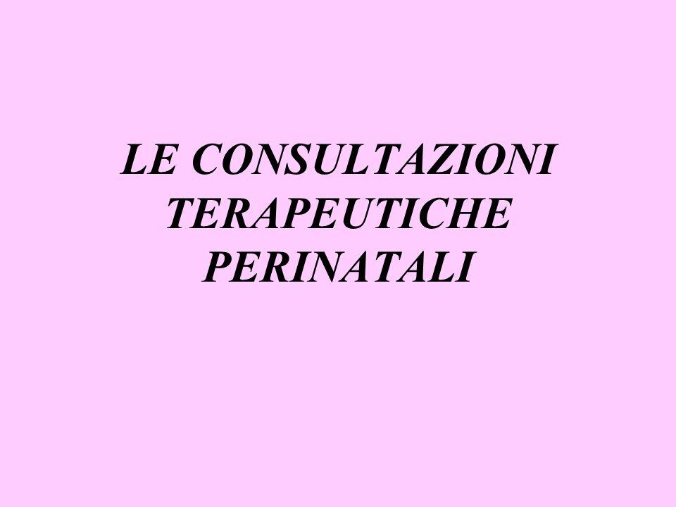 LE CONSULTAZIONI TERAPEUTICHE PERINATALI