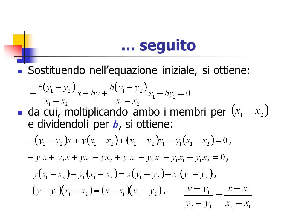 ... seguito Sostituendo nell'equazione iniziale, si ottiene: