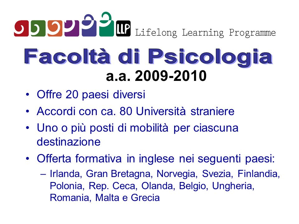a.a. 2009-2010 Facoltà di Psicologia Offre 20 paesi diversi