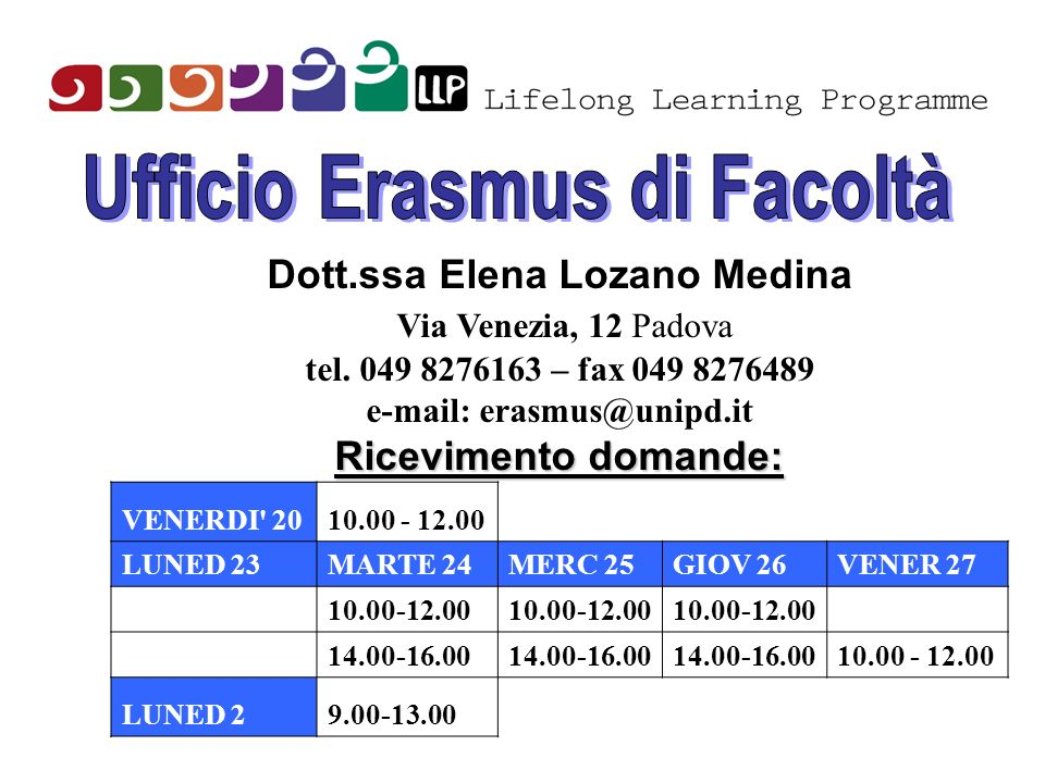Ufficio Erasmus di Facoltà e-mail: erasmus@unipd.it