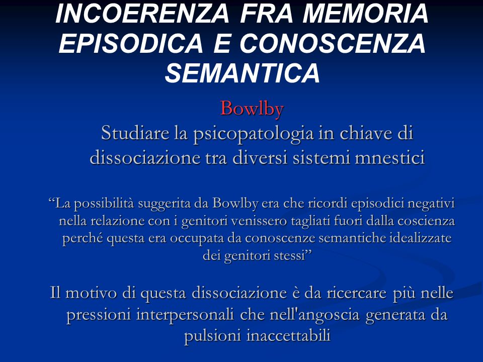 INCOERENZA FRA MEMORIA EPISODICA E CONOSCENZA SEMANTICA