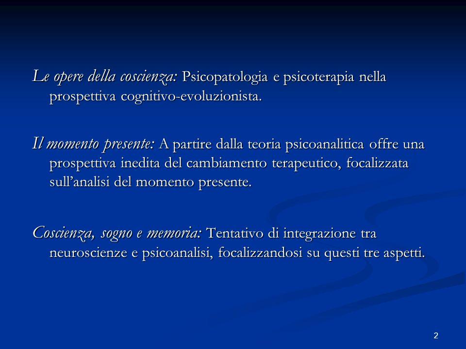 Le opere della coscienza: Psicopatologia e psicoterapia nella prospettiva cognitivo-evoluzionista.