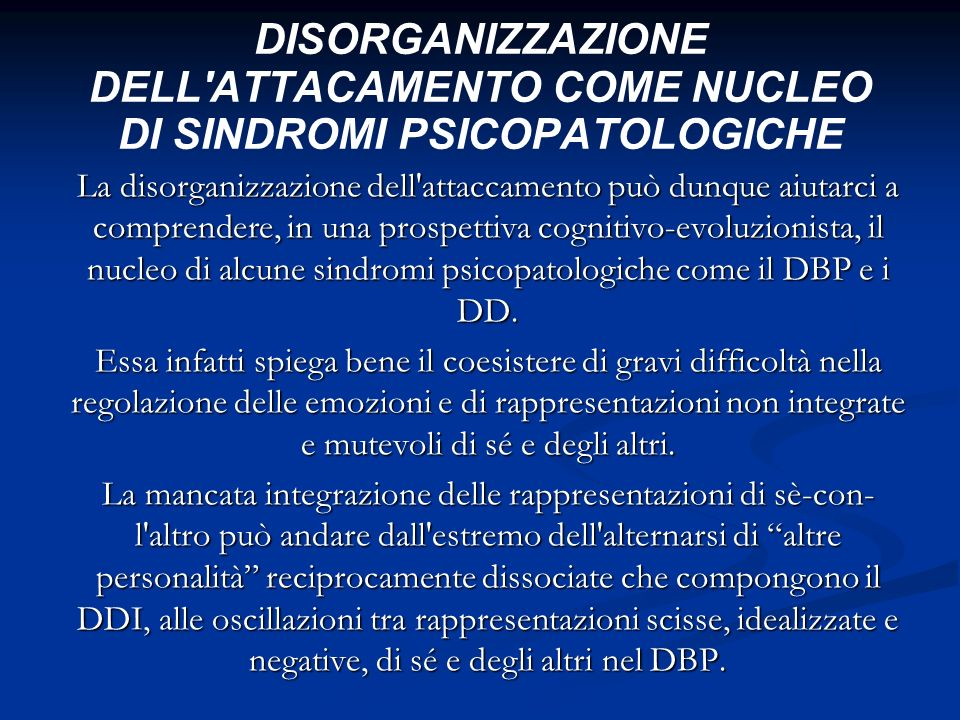 DISORGANIZZAZIONE DELL ATTACAMENTO COME NUCLEO DI SINDROMI PSICOPATOLOGICHE