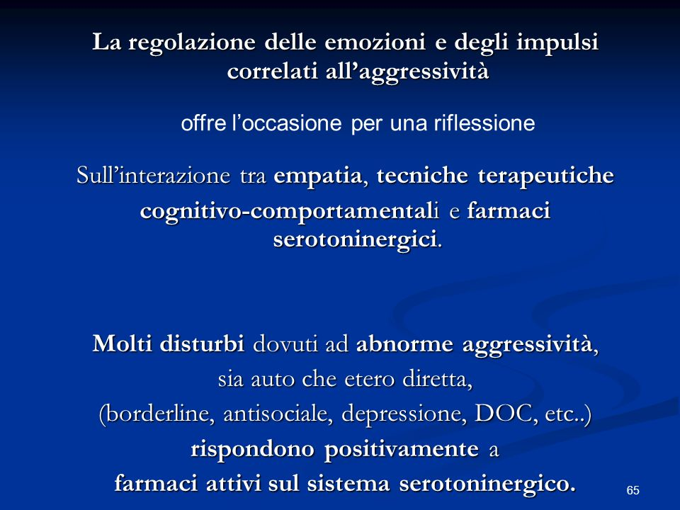 farmaci attivi sul sistema serotoninergico.