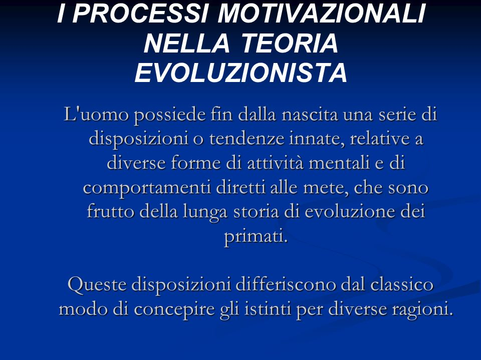 I PROCESSI MOTIVAZIONALI NELLA TEORIA EVOLUZIONISTA