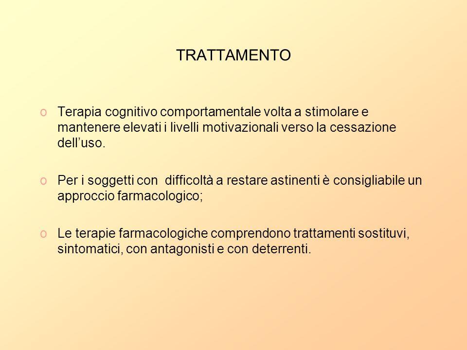TRATTAMENTO Terapia cognitivo comportamentale volta a stimolare e mantenere elevati i livelli motivazionali verso la cessazione dell'uso.