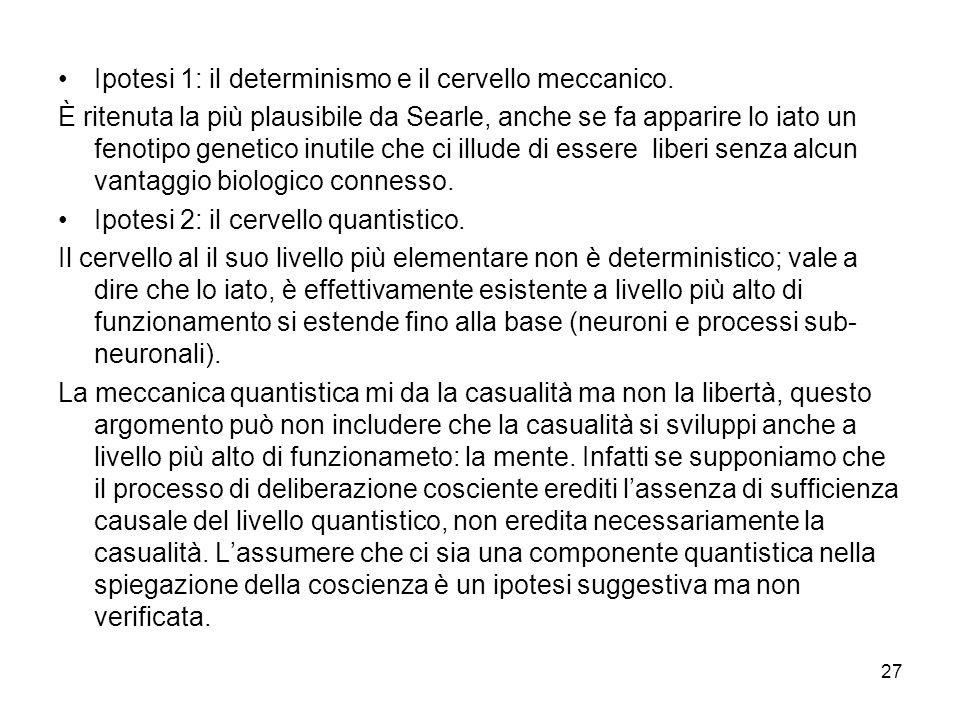 Ipotesi 1: il determinismo e il cervello meccanico.
