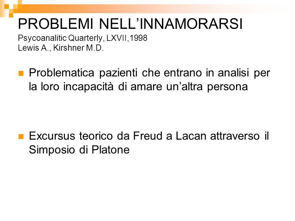 PROBLEMI NELL'INNAMORARSI Psycoanalitic Quarterly, LXVII,1998 Lewis A