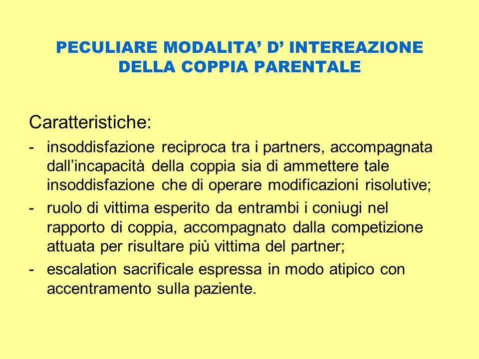 PECULIARE MODALITA' D' INTEREAZIONE DELLA COPPIA PARENTALE