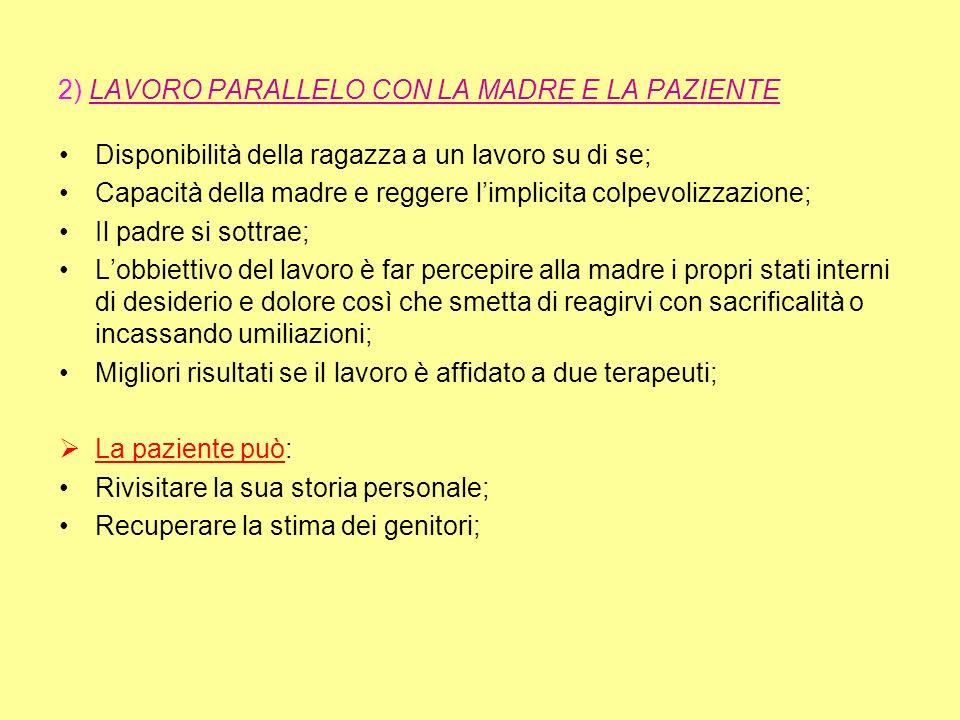 2) LAVORO PARALLELO CON LA MADRE E LA PAZIENTE
