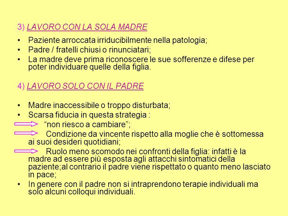 3) LAVORO CON LA SOLA MADRE