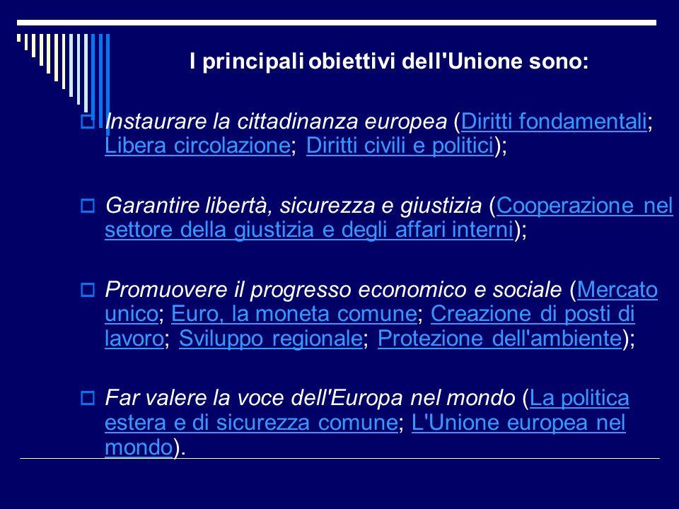 I principali obiettivi dell Unione sono: