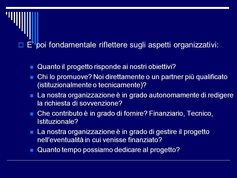 E' poi fondamentale riflettere sugli aspetti organizzativi: